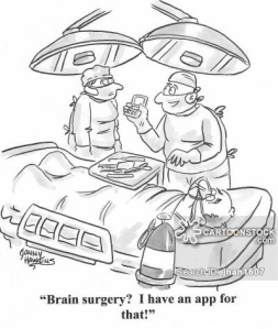 'Brain surgery? I have an app for that!'